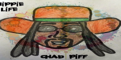Chad Piff – Hippie Life LP [Free LP Download Inside]